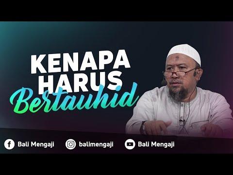 Kenapa Harus Bertauhid - Ustadz Mahfudz Umri, Lc