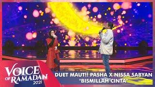 Pertama Bertemu!! Pasha Langsung Duet Bareng Nissa Sabyan - BISMILLAH CINTA | VOICE OF RAMADAN 2021