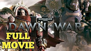 Warhammer 40,000: Dawn of War III Movie,Epic Action(Game Movie)