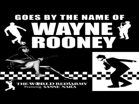 The World Red Army - Goes By The Name of Wayne Rooney