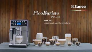 Saeco Picobaristo Deluxe - How to install and use the machine