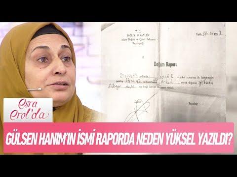 Gülsen Hanım'ın ismi doğum raporunda neden Yüksel yazıldı? - Esra Erol'da 16 Kasım 2017
