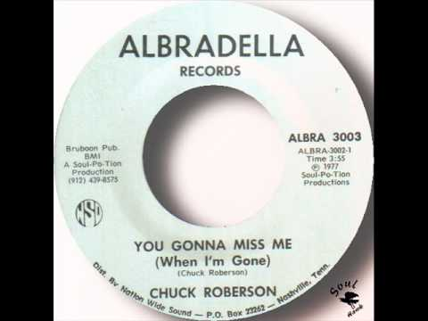 Chuck Roberson - You Gonna Miss Me (When I'm Gone).wmv