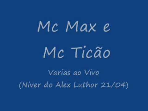 Mc Max e Mc Ticão - Varias Ao Vivo (Niver do Alex Luthor 21/04)