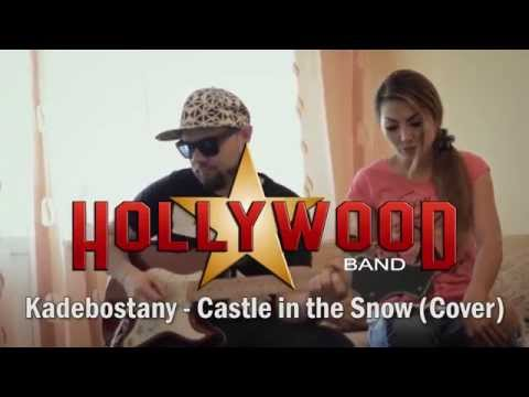 Hollywood band - Castle in the snow (cover Kadebostany)