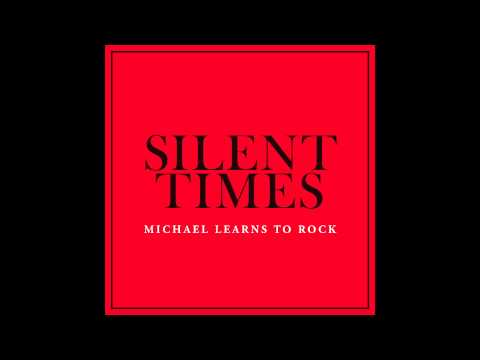 Michael Learns To Rock - Silent Times (official Audio) video