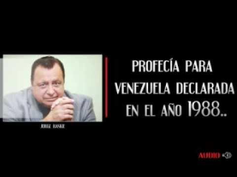 profecia para venezuela declarada en el año 1988 por jorge raskie