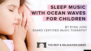 Sleep Music with Soothing Ocean Waves for Children - Parents' Choice Award Winning Album
