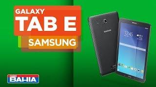 Tablet Samsung Galaxy Tab E 9.6 | Casas Bahia