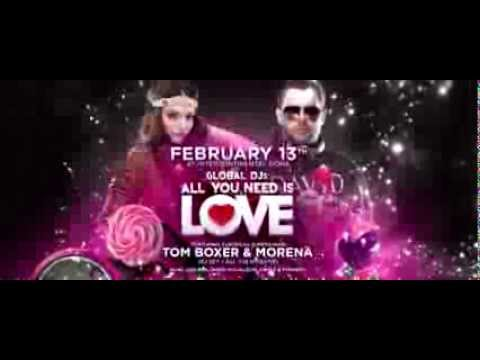 GLOBAL DJS presents TOM BOXER & MORENA in All You Need Is Love - Feb 13 2014