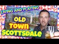 Things to do in Old Town Scottsdale AZ - Living in Old Town Scottsdale Arizona 85251