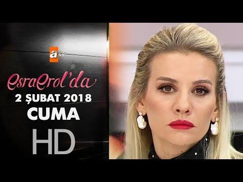 Esra Erol'da 2 Şubat 2018 Perşembe - 540. bölüm