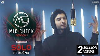 Kr$na - Solo | Mic Check - Season 1 | Episode 9 | AK Projekts