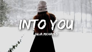 Julia Michaels - Into You (Lyrics)