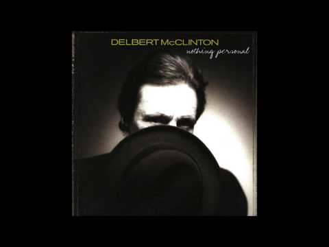 Delbert Mcclinton - Living It Down