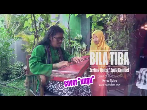 Zerlina Qonza & Enda Kombet - BILA TIBA (Cover Ungu Band)