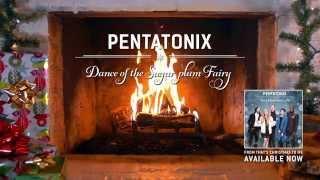 Yule Log Audio Dance Of The Sugar Plum Fairy Pentatonix