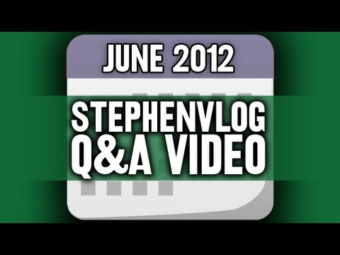 StephenVlog Q&A – June 2012