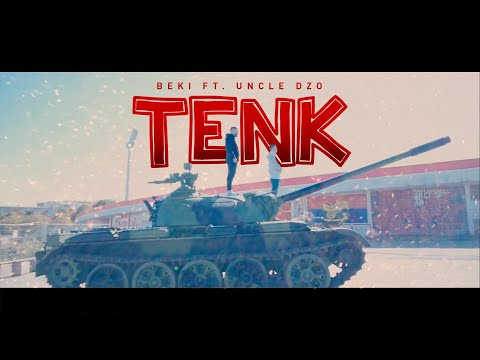 BEKI ft. UNCLE DZO - TENK (OFFICIAL VIDEO)