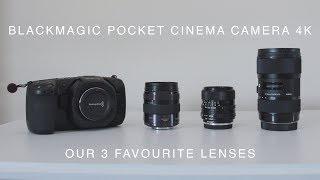 BMPCC4K | Favourite Lenses | Our 3 favourite lenses for the Blackmagic Pocket Cinema Camera 4K (4K)