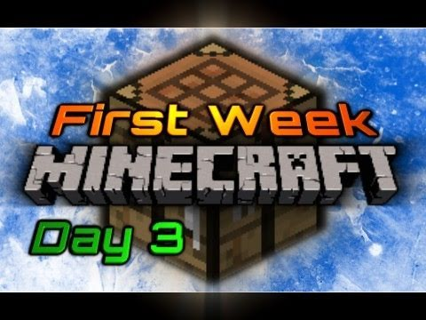 First Week of Minecraft: Day 3