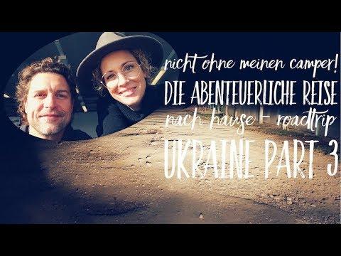Nicht ohne meinen Camper! Die abenteuerliche Reise nach Hause - Roadtrip Ukraine Part 3