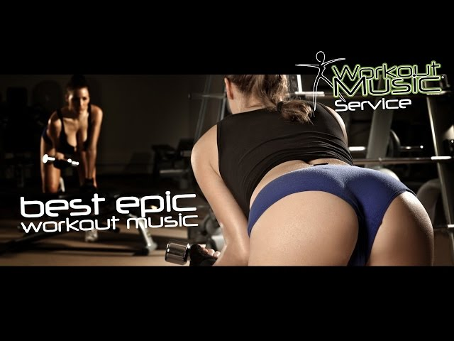 Best Epic Workout Music