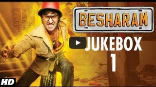 Besharam - Besharam - Hindi Movie - Full Songs [2013] Ranbir Kapoor, Shreya Ghoshal, Sonu Nigam, Mika Singh