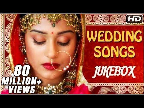 Best Bollywood Wedding Songs Jukebox - Hindi Shaadi Songs - All Time Hits Music Videos
