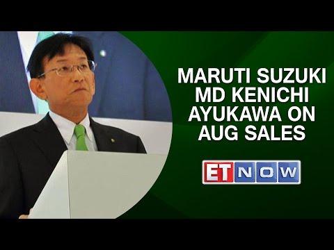 Maruti Suzuki MD Kenichi Ayukawa On Aug Sales, FY16 Outlook &  More