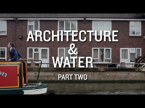 Architecture & Water documentary. Part 2: Gentrification machine?
