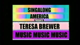 MUSIC MUSIC MUSIC     TERESA BREWER