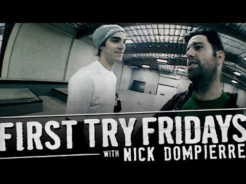 Nick Dompierre - First Try Friday
