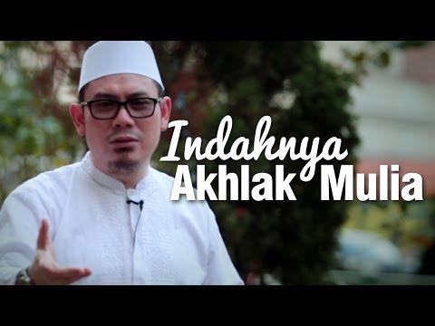 Nasihat Singkat - Indahnya Akhlak Mulia -  Ustadz Ahmad Zainuddin, Lc