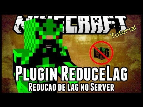 [Tutorial]ReduceLag - Redução de lag no Server Minecraft