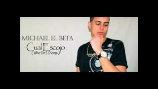 Mike El Beta - Cual Escojo (Who Do I Choose) [Radio Edit]