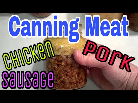 Canning MEATS - food storage - chicken, pork, sausage for biscuits and gravy!!!!