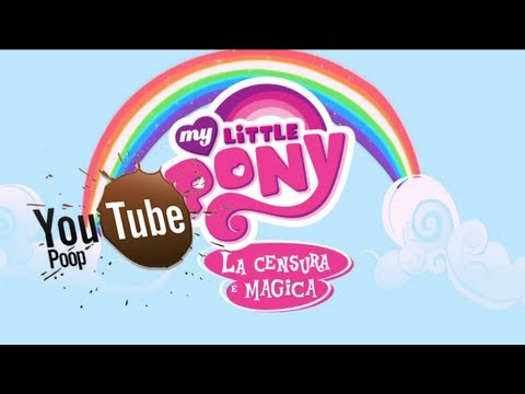 YouTube Poop ITA – My Little Pony: La censura è magica!