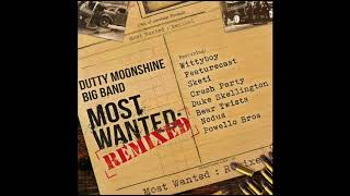 03 Most Wanted (Duke Skellington) - Dutty Moonshine Big Band Remix