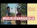 Wulele Sanggula - Sarah dan Nitha.flv