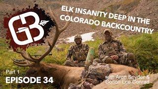 EPISODE 34: Elk Hunting Insanity - Part 1