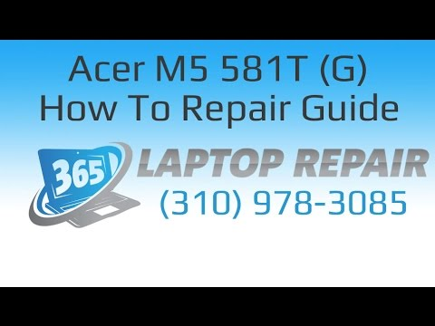 Acer Aspire M5 581T (G) Laptop How To Repair Guide - By 365