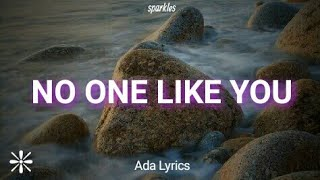Ada ft Nathaniel bassey no one like you Lyrics