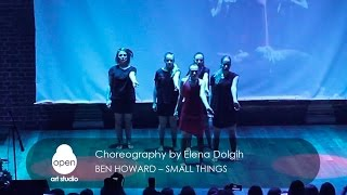 Ben Howard  - Small Things choreography by Elena Dolgih  - Open Art Studio