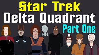 Star Trek: Delta Quadrant (Part 1 of 2)