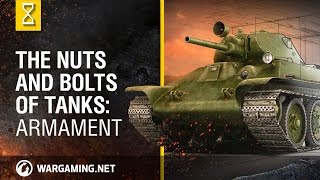 The Nuts and Bolts of Tanks: Armament - World of Tanks