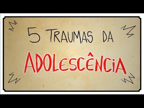 5 TRAUMAS DA ADOLESCÊNCIA