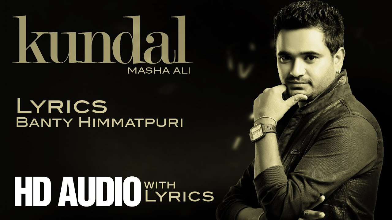 Masha Ali Naqab Masha Ali | Kundal | Lyrics