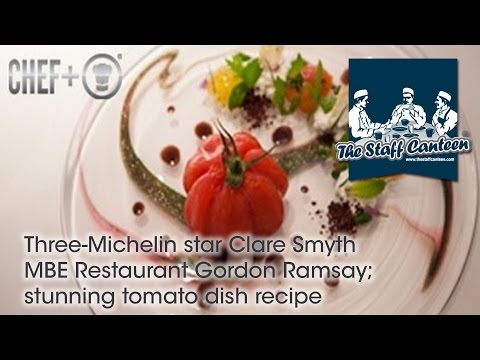Three-Michelin star Clare Smyth MBE Restaurant Gordon Ramsay; stunning tomato dish recipe