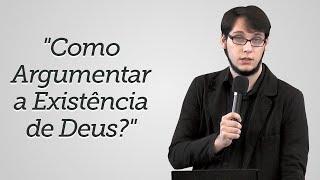 """""""Como Argumentar a Existência de Deus?"""" Geimar Lima"""